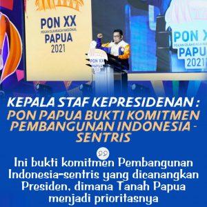 Kepala Staf Presiden: PON Papua Bukti Komitmen Pembangunan Indonesia-sentris